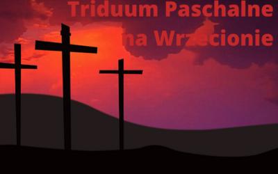 Święte Triduum Paschalne na Wrzecionie