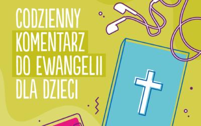Droga do Jezusa – codzienny komentarz dla dzieci